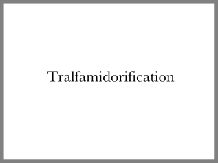 Tralfamidorification