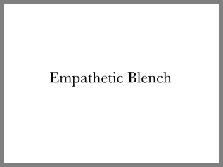 Empathetic Blench