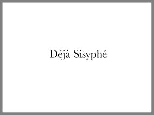 Déjà Sisyphé