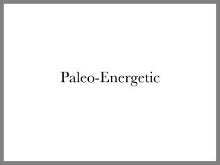 Paleo-Energetic